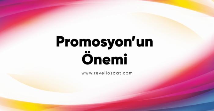 Promosyon'un Önemi